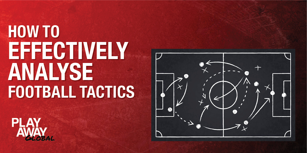 How to effectively analyse football tactics BLOG